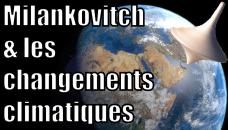 Les cycles de Milankovitch et les changements climatiques
